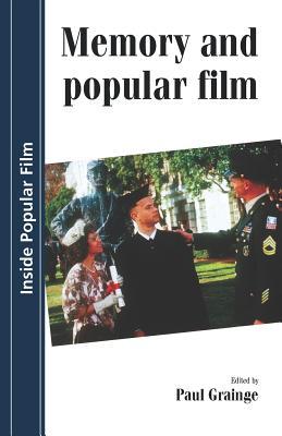Memory and Popular Film - Grainge, Paul (Editor)