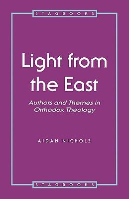 Light from the East - Nichols, Aidan, and Op, Aidan Nichols