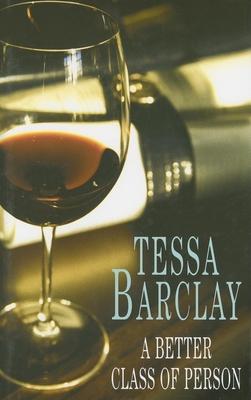 Better Class of Person - Barclay, Tessa