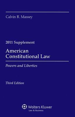 American Constitutional Law Supplement: Powers and Liberties - Massey, Calvin R, Professor