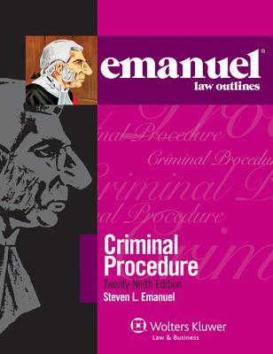 Criminal Procedure - Emanuel, Steven L, J.D.