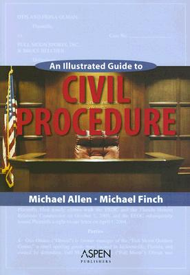An Illustrated Guide to Civil Procedure - Allen, Michael, and Finch, Michael