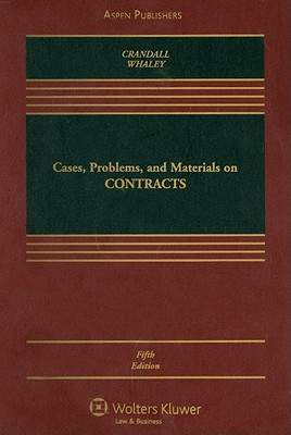Cases, Problems, and Materials on Contracts - Crandall, Thomas D, and Whaley, Douglas J