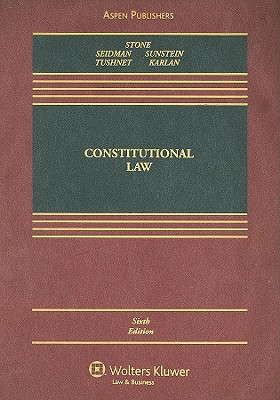 Constitutional Law - Stone, Geoffrey R, and Seidman, Louis M, and Sunstein, Cass R, Professor