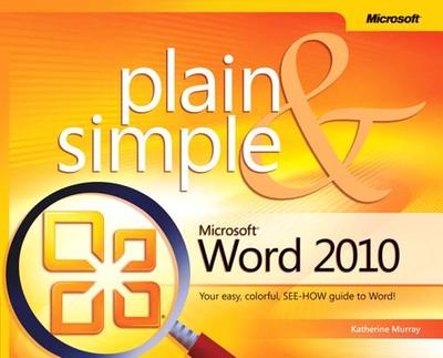 Microsoft Word 2010 Plain & Simple - Murray, Katherine