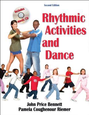 Rhythmic Activities and Dance - Bennett, John, P.A, and Riemer, Pamela Coughenour