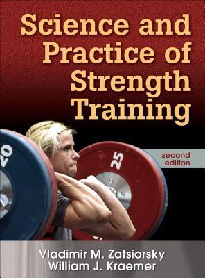 Science and Practice of Strength Training - Zatsiorsky, Vladimir M, and Kraemer, William J, PH.D.