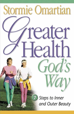 Greater Health God's Way - Omartian, Stormie