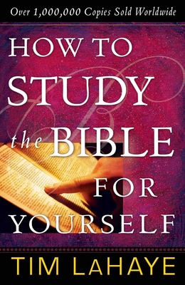 How to Study the Bible for Yourself - LaHaye, Tim, Dr.