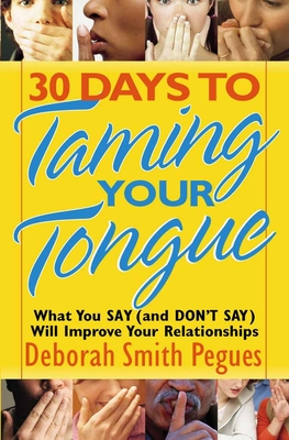 30 Days to Taming Your Tongue - Pegues, Deborah Smith