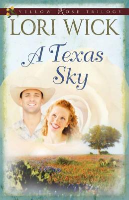 A Texas Sky - Wick, Lori