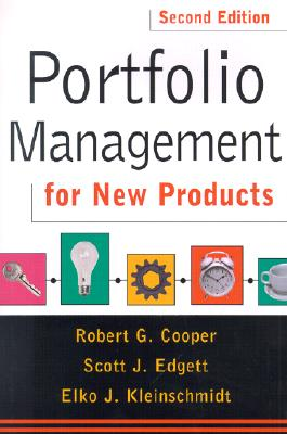 Portfolio Management for New Products - Cooper, Robert Gravlin, and Edgett, Scott J, and Kleinschmidt, Elko J