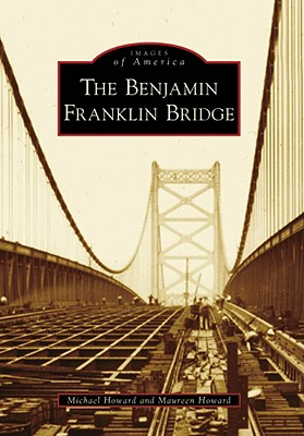 The Benjamin Franklin Bridge - Howard, Michael, and Howard, Maureen