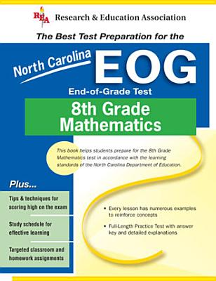North Carolina Eog Grade 8 Math - Staff of Research Education Association, and Hearne, Stephen, PH.D.