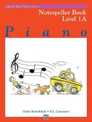 Alfred's Basic Piano Course Notespeller, Bk 1a - Kowalchyk, Gayle, and Lancaster, E