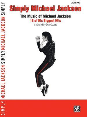 Simply Michael Jackson: The Music of Michael Jackson: 18 of His Biggest Hits - Jackson, Michael, and Coates, Dan (Composer)