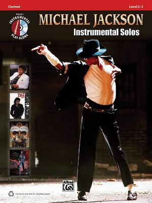 Michael Jackson Instrumental Solos, Clarinet: Level 2-3 - Neuburg, Ethan, and Jackson, Michael, and Galliford, Bill