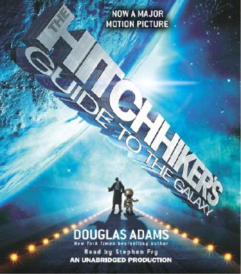 The Hitchhiker's Guide to the Galaxy - Adams, Douglas, and Fry, Stephen (Read by)