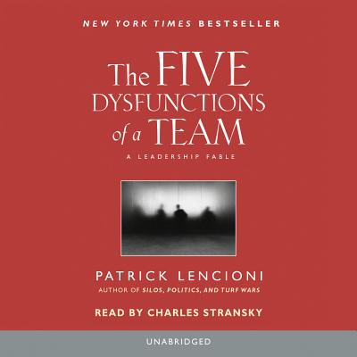 The Five Dysfunctions of a Team - Lencioni, Patrick