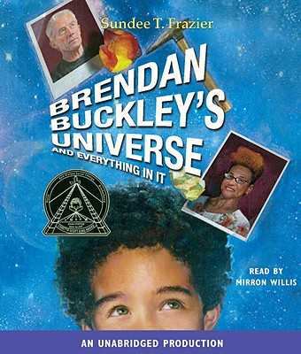 Brendan Buckley's Universe and Everything in It - Frazier, Sundee T, and Willis, Mirron (Read by)