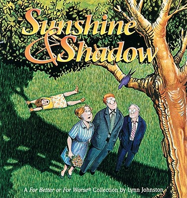 Sunshine & Shadow: A for Better or for Worse Collection - Johnston, Lynn