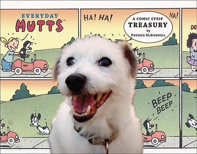 Everyday Mutts: A Comic Strip Treasury - McDonnell, Patrick