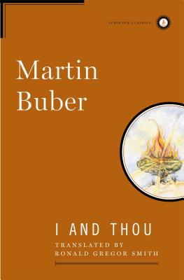I and Thou - Buber, Martin, and Smith, Ronald Gregor (Translated by)