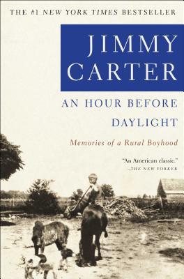 An Hour Before Daylight: Memoirs of a Rural Boyhood - Carter, Jimmy