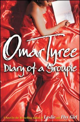 Diary of a Groupie - Tyree, Omar
