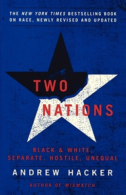 Two Nations: Black and White, Separate, Hostile, Unequal - Hacker, Andrew