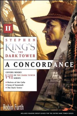 Stephen King's the Dark Tower: A Concordance, Volume II - Furth, Robin