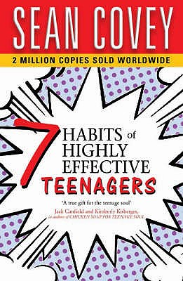 The 7 Habits of Highly Effective Teenagers - Covey, Sean