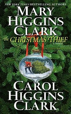 The Christmas Thief - Clark, Mary Higgins, and Clark, Carol Higgins