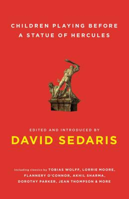 Children Playing Before a Statue of Hercules - Sedaris, David (Introduction by)