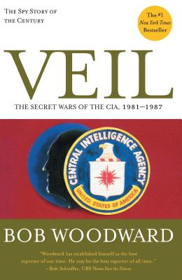 Veil: The Secret Wars of the CIA, 1981-1987 - Woodward, Bob