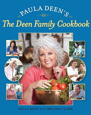 Paula Deen's the Deen Family Cookbook - Deen, Paula H, and Clark, Melissa