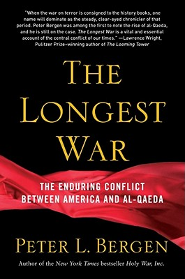 The Longest War: The Enduring Conflict Between America and Al-Qaeda - Bergen, Peter L