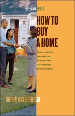 How to Buy a Home - Cortes, Luis, Rev.