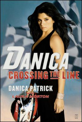 Danica: Crossing the Line - Patrick, Danica, and Morton, Laura