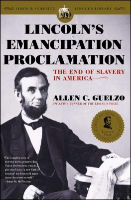 Lincoln's Emancipation Proclamation: The End of Slavery in America - Guelzo, Allen C