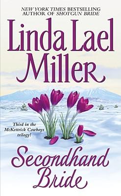Secondhand Bride - Miller, Linda Lael