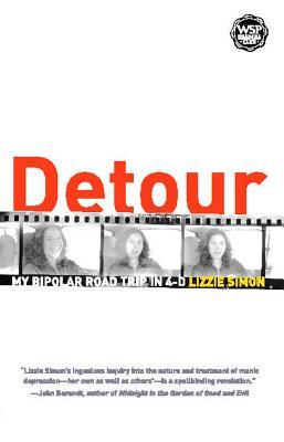 Detour: My Bipolar Road Trip in 4-D - Simon, Lizzie