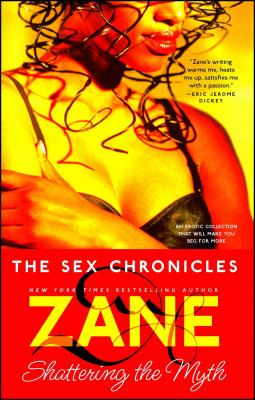 The Sex Chronicles: Shattering the Myth - Zane