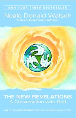 The New Revelations: A Conversation with God - Walsch, Neale Donald