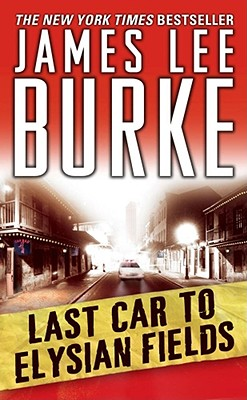 Last Car to Elysian Fields - Burke, James Lee