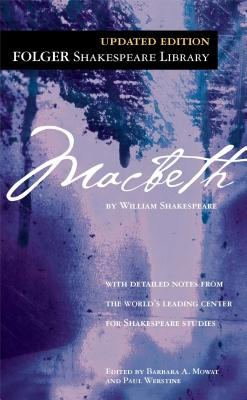 Macbeth - Shakespeare, William, and Mowat, Barbara A (Editor), and Werstine, Paul, PH.D. (Editor)