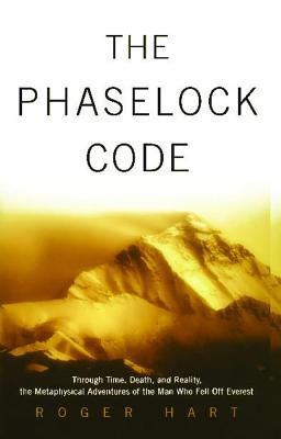 The Phaselock Code: Through Time, Death and Reality: The Metaphysical Adventures of Man - Hart, Roger