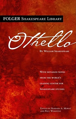 Othello - Shakespeare, William, and Mowat, Barbara A (Editor), and Werstine, Paul, PH.D. (Editor)
