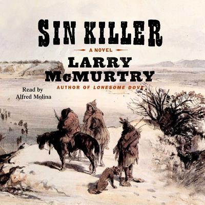 Sin Killer - McMurtry, Larry (Read by), and Molina, Alfred (Read by)