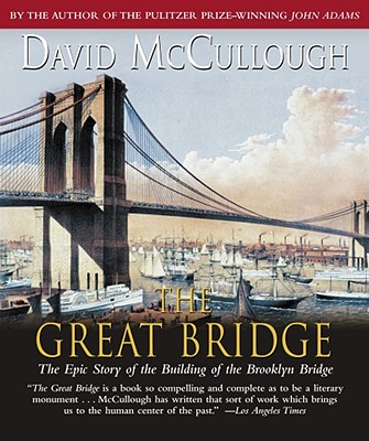 The Great Bridge: The Epic Story of the Building of the Brooklyn Bridge - McCullough, David, and Herrmann, Edward (Read by)